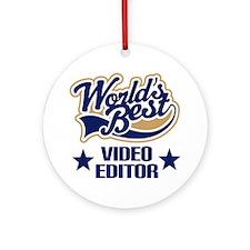 Video Editor Gift (Worlds Best) Ornament (Round)