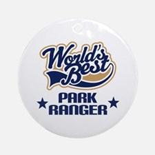 Park Ranger Gift (Worlds Best) Ornament (Round)