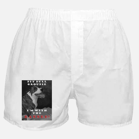 Pit Bull I'm with the banned! Boxer Shorts