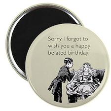 Happy Belated Birthday Magnet