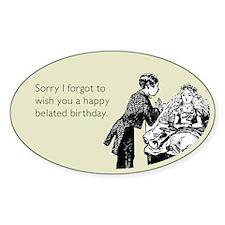 Happy Belated Birthday Sticker (Oval)