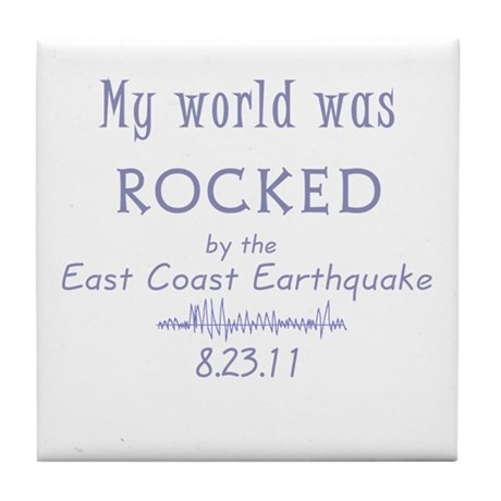 My World Was Rocked Tile Coaster