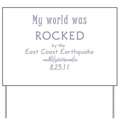 My World Was Rocked Yard Sign