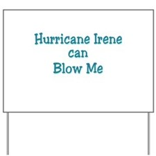 Hurricane Irene can Blow Me Yard Sign
