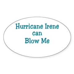 Hurricane Irene can Blow Me Sticker (Oval 50 pk)