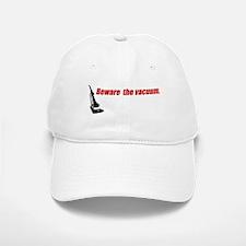 Beware the Vacuum Baseball Baseball Cap