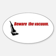 Beware the Vacuum Oval Decal