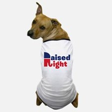 Raised Right Dog T-Shirt