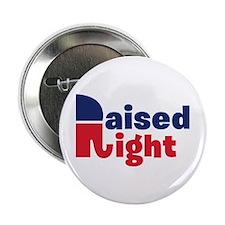 "Raised Right 2.25"" Button"