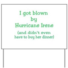 Blown by Irene Didn't Buy Dinner Yard Sign