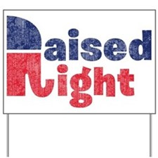 Raised Right 2 Yard Sign