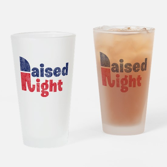 Raised Right 2 Drinking Glass