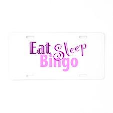 Eat Sleep Bingo Aluminum License Plate