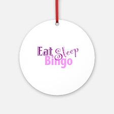 Eat Sleep Bingo Ornament (Round)