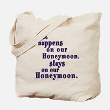 What Happens on our Honeymoon Tote Bag
