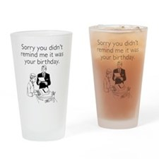 Remind Me It Was Your Birthday Drinking Glass