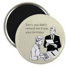 Remind Me It Was Your Birthday Magnet