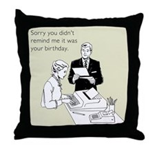 Remind Me It Was Your Birthday Throw Pillow