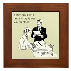 Remind Me It Was Your Birthday Framed Tile