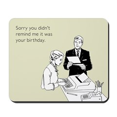 Remind Me It Was Your Birthday Mousepad