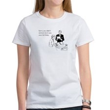 Remind Me It Was Your Birthday Women's T-Shirt