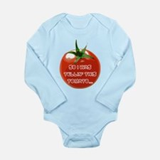So I was tellin this tomato Long Sleeve Infant Bod