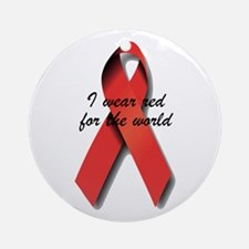 I Wear Red For The World. Ornament (Round)