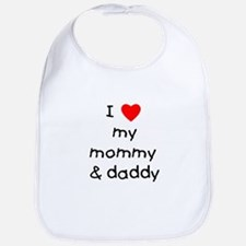 I love my mommy & daddy Bib