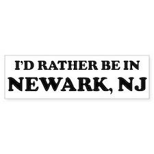 Rather be in Newark Bumper Bumper Sticker