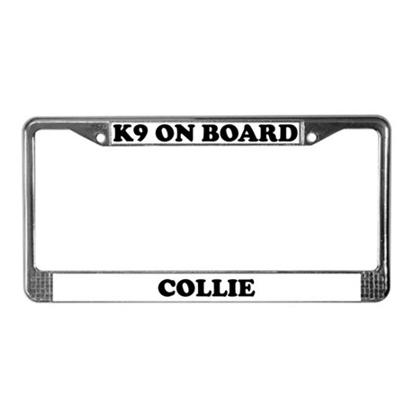 K9 On Board Collie License Plate Frame