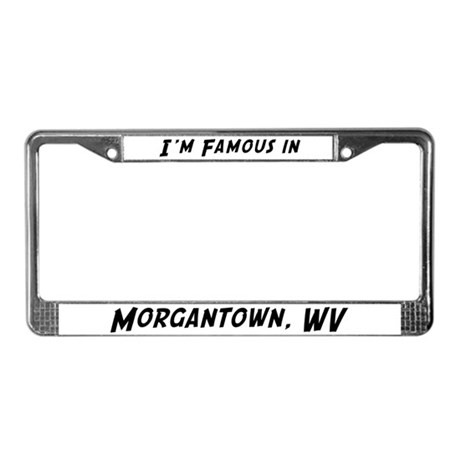 Famous in Morgantown License Plate Frame