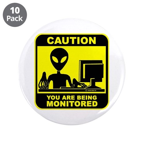 """Caution! you are being monito 3.5"""" Button (10 pack"""