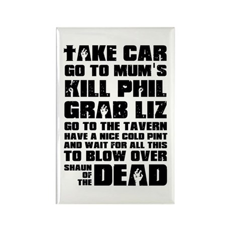 Shaun of the Dead Take Car ... Rectangle Magnet