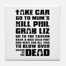 Shaun of the Dead Take Car ... Tile Coaster