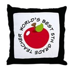 Worlds Best 5th Grade Teacher Throw Pillow