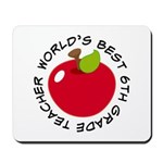 World's Best 6th Grade Teacher Gift Mousepad