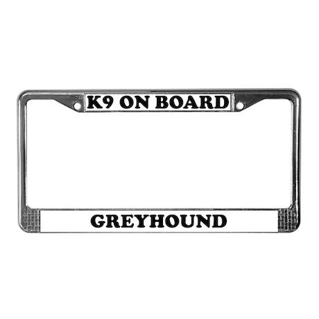 K9 On Board Greyhound License Plate Frame