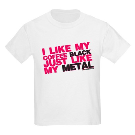 I Like My Coffee Black Just Like My Metal T Shirt By