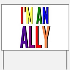 I'm an Ally Yard Sign