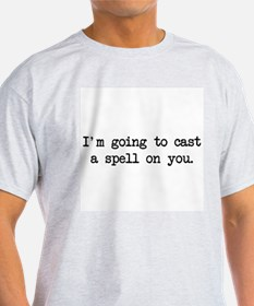 cast a spell on you T-Shirt