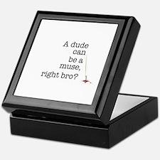 A dude can be a muse Keepsake Box