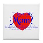 I Love Mom! Tile Coaster