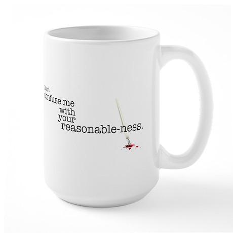 Reasonable-ness Large Mug
