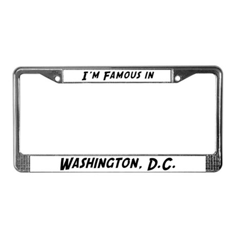 Famous in Washington, D.C. License Plate Frame
