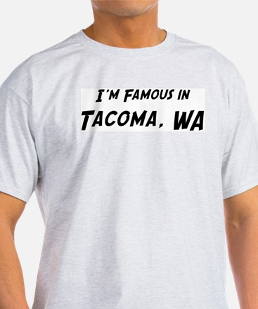 Famous in Tacoma Ash Grey T-Shirt