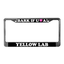 Bark If You Love A Yellow Lab License Plate Frame