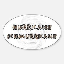Hurricane Schmurricane - Decal
