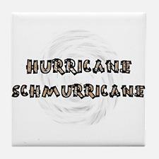 Hurricane Schmurricane - Tile Coaster