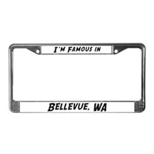 Famous in Bellevue License Plate Frame
