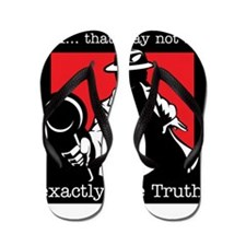OK…that may not be exactly th Flip Flops